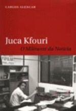 JUCA KFOURI-O MILITANTE DA NOTICIA
