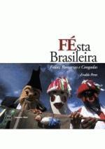 FESTA BRASILEIRA - FOLIAS, ROMARIAS E CONGADAS