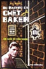 No Rastro De Chet Baker - Um Caso De Evan Horne