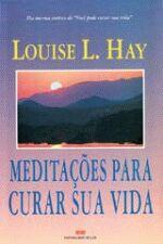 Meditações para Curar Sua Vida