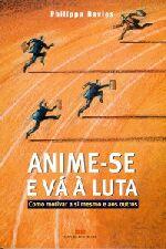 Anime-Se E Va A Luta - Como Motivar A Si Mesmo E Aos Outros