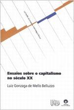 Ensaios Sobre o Capitalismo no Século Xx