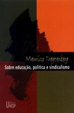 Sobre Educação, Política e Sindicalismo
