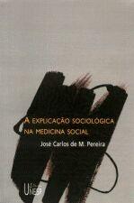 EXPLICAÇÃO SOCIOLÓGICA NA MEDICINA SOCIAL, A