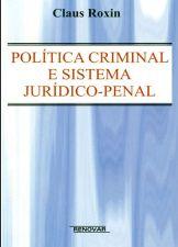 Política Criminal e Sistema Jurídico Penal