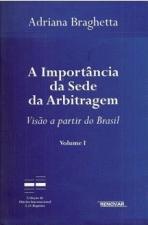 Importância da Sede da Arbitragem, A - Vol.1