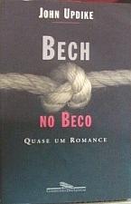 Bech no Beco - Quase um Romance