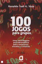 100 Jogos para Grupos - uma Abordagem Psicodramática para Empresas