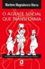 AGENTE SOCIAL QUE TRANSFORMA, O
