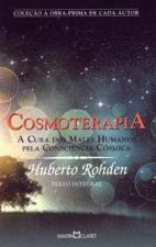 Cosmoterapia - A Cura Dos Males Humanos Pela Consciencia Cosmica