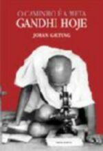 O Caminho e a Meta - Gandhi Hoje