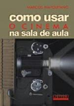 COMO USAR O CINEMA NA SALA DE AULA