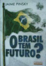 Brasil Tem Futuro ?, o