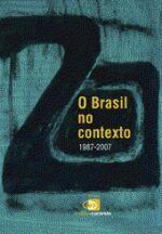 O Brasil no Contexto 1987-2007