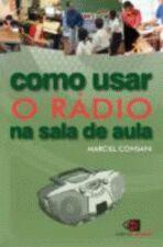COMO USAR O RADIO NA SALA DE AULA