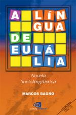 A Língua de Eulália - Novela Sociolinguistica