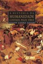 HISTORIA DA HUMANIDADE CONTADA PELOS VIRUS, A