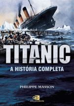 Titanic: a História Completa