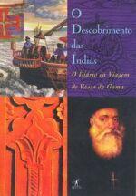 O Descobrimento das Índias - o Diário da Viagem de Vasco da Gama
