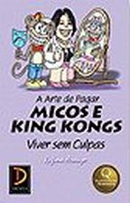 A Arte de Pagar Micos e King Kongs - Viver sem Culpas