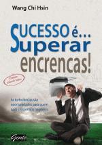 SUCESSO E... SUPERAR ENCRENCAS!