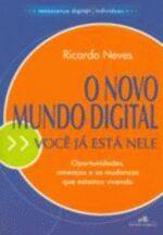 O Novo Mundo Digital Voce Ja esta Nele