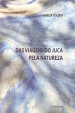 Das Viagens do Juca pela Natureza