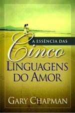 ESSENCIA DAS CINCO LINGUAGENS DO AMOR A