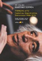 Primeiro Ato - Cadernos, Depoimentos E Entrevistas - 1958 - 1974