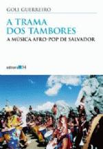 A Trama dos Tambores - a Música Afro-pop de Salvador