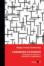 Caminhos Cruzados: Estratégias de Empresas e Trajetórias de Trabalhadores