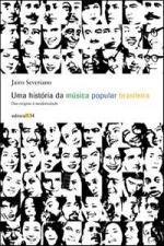 UMA HISTORIA DA MUSICA POPULAR BRASILEIRA