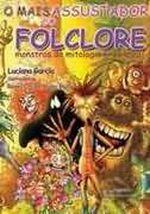 O mais assustador do Folclore