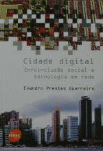 Cidade Digital Infoinclusao Social e Tecnologia Em Rede