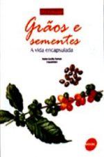Grãos e Sementes: a Vida Encapsulada