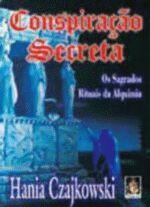Conspiraçao Secreta os Sagrados Rituais da Alquimia