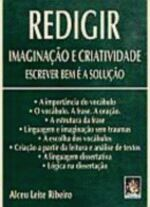 Redigir: Imaginação e Criatividade, Escrever bem é a Solução