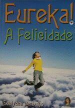 Eureka A Felicidade
