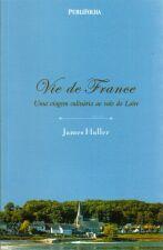 Vie de France - uma Viagem Culinária ao Vale do Loire