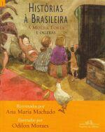 Histórias à Brasileira: A Moura Torta e outras