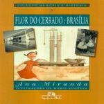 Flor do Cerrado : Brasilia - Coleçao Memoria e Historia
