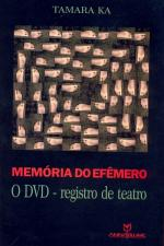Memoria do Efemero - o Dvd-registro de Teatro