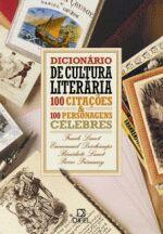 Dicionário de Cultura Literária: 100 Citações & 100 Personagens Célebr