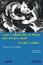 CADE A SINDROME DE DOWN QUE ESTAVA AQUI
