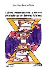 Cultura Organizacional E Projeto De Mudanca Em Escolas Publicas
