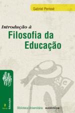 Introdução À Filosofia da Educação Coleção Biblioteca Universitária