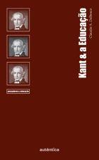 Kant e a Educação - Pensadores e Educação