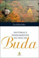 Histórias e Ensinamentos da Vida do Buda