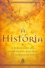 A História - a Biblia Contada Como Uma Só História do Começo ao Fim