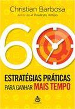 60 Estrategias Praticas para Ganhar Mais Tempo